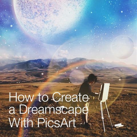 Photo editing tutorial for dreamscapes